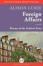 Foreign Affairs ebook by Alison Lurie