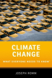 Climate Change - What Everyone Needs to Know? ebook by Joseph Romm
