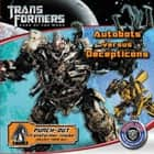 Transformers Dark of the Moon: Autobots Versus Decepticons ebook by Katharine Turner, Katharine Turner