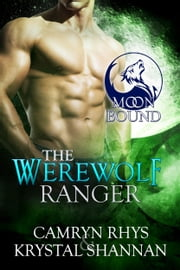 The Werewolf Ranger ebook by Krystal Shannan, Camryn Rhys