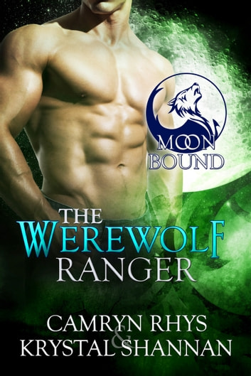 The Werewolf Ranger ebook by Krystal Shannan,Camryn Rhys