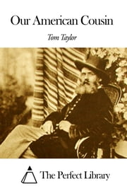 Our American Cousin ebook by Tom Taylor