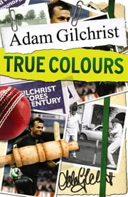 True Colours (Young Reader's Edition) ebook by Adam Gilchrist