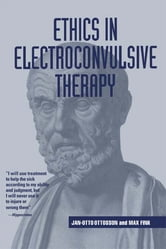 Ethics in Electroconvulsive Therapy ebook by Jan-Otto Ottosson,Max Fink
