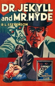 Dr Jekyll and Mr Hyde (The Detective Club) ebook by R. L. Stevenson,Richard Dalby