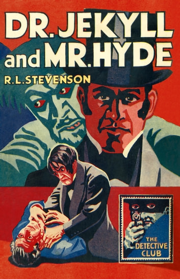 Dr Jekyll and Mr Hyde (Detective Club Crime Classics) ebook by R. L. Stevenson