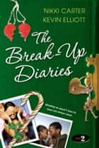 The Break-Up Diaries: Vol 2 ebook by Nikki Carter, Kevin Elliott