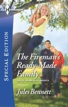 The Fireman's Ready-Made Family ebook by Jules Bennett