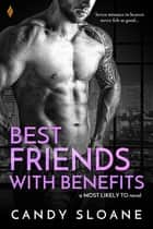 Best Friends with Benefits ebook by