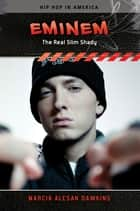 Eminem: The Real Slim Shady ebook by Marcia Alesan Dawkins