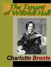 The Tenant of Wildfell Hall ebook by Bronte, Anne