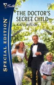 The Doctor's Secret Child ebook by Kate Welsh