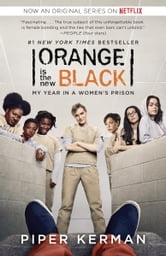 Orange Is the New Black - My Year in a Women's Prison ebook by Piper Kerman