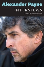 Alexander Payne - Interviews ebook by Julie Levinson