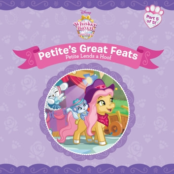 Whisker Haven Tales With The Palace Pets Petite Lends A Hoof Ebook By Disney