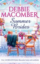 Summer Brides: Bride Wanted / Hasty Wedding ebook by Debbie Macomber