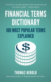 Financial Terms Dictionary - 100 Most Popular Financial Terms Explained 電子書 by Thomas Herold