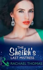 The Sheikh's Last Mistress (Mills & Boon Modern) ebook by Rachael Thomas