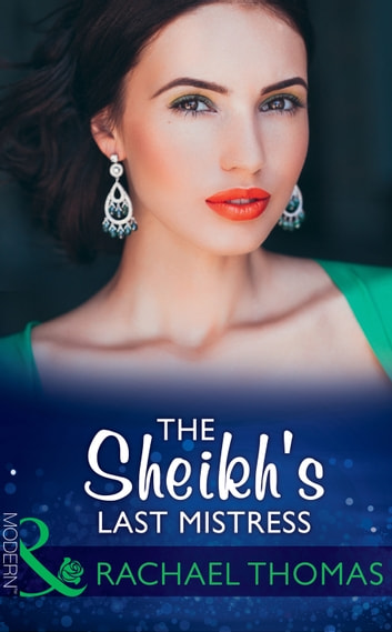 The Sheikh's Last Mistress (Mills & Boon Modern) 電子書 by Rachael Thomas
