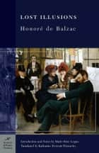 Lost Illusions (Barnes & Noble Classics Series) ebook by Honore de Balzac, Marie-Rose Logan, Marie-Rose Logan,...