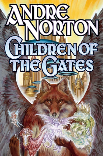 Children of the Gates ebook by Andre Norton