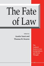 The Fate of Law ebook by Austin Sarat,Thomas R. Kearns