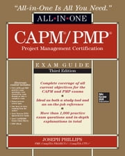 CAPM/PMP Project Management Certification All-In-One Exam Guide, Third Edition ebook by Joseph Phillips