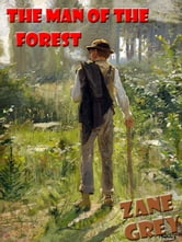 The Man of the Forest [Annotated] ebook by Zane Grey