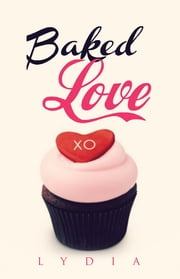 Baked Love ebook by Lydia