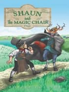 Shaun and the Magic Chair ebook by Robert Collins