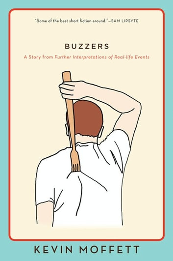 Buzzers - A Story from Further Interpretations of Real-Life Events ebook by Kevin Moffett