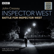 Inspector West: Battle for Inspector West - Classic Radio Crime audiobook by John Creasey