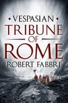 Tribune of Rome ebook by