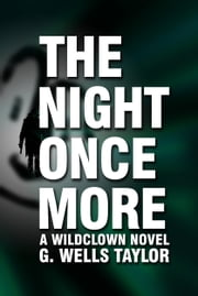 The Night Once More: A Wildclown Novel ebook by Kobo.Web.Store.Products.Fields.ContributorFieldViewModel