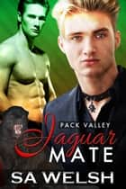 Jaguar Mate - Book 1 ebook by SA Welsh