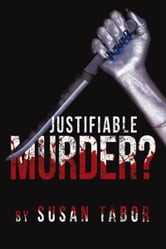 Justifiable Murder? ebook by Susan Tabor