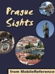 Prague Sights: a travel guide to the top 25 attractions in Prague, Czech Republic (Mobi Sights)
