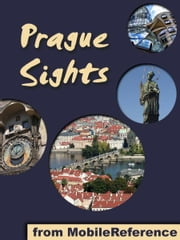 Prague Sights: a travel guide to the top 25 attractions in Prague, Czech Republic (Mobi Sights) ebook by MobileReference