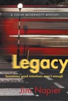 Legacy - Sometimes good intentions aren't enough ebook by Jim Napier