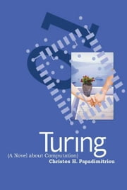 Turing (A Novel about Computation) ebook by Christos H. Papadimitriou