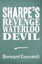 Sharpe 3-Book Collection 7: Sharpe's Revenge, Sharpe's Waterloo, Sharpe's Devil ekitaplar by Bernard Cornwell