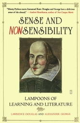 Sense and Nonsensibility - Lampoons of Learning and Literature ebook by Lawrence Douglas,Alexander George