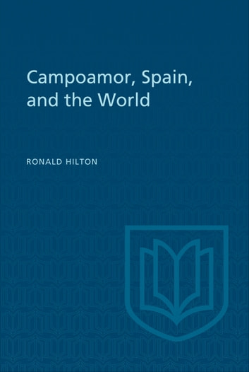 Campoamor, Spain, and the World 電子書 by Ronald Hilton