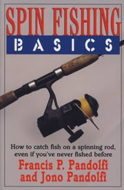 Spin Fishing Basics ebook by Francis P. Pandolfi,Jono Pandolfi