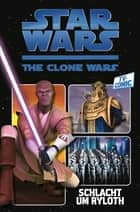 Star Wars: The Clone Wars (zur TV-Serie), Band 2 - Schlacht um Ryloth ebook by Zachary Rau,Zachary Rau