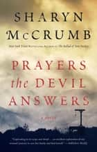 Prayers the Devil Answers - A Novel ebook by Sharyn McCrumb