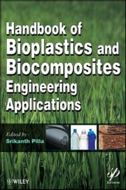 Handbook of Bioplastics and Biocomposites Engineering Applications ebook by Srikanth Pilla