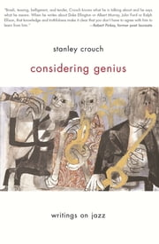Considering Genius - Writings on Jazz ebook by Stanley Crouch