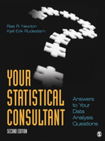 Your Statistical Consultant - Answers to Your Data Analysis Questions ebook by Dr. Rae R. Newton,Dr. Kjell Erik Rudestam