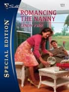 Romancing The Nanny ebook by Cindy Kirk